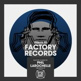 Tribute to FACTORY RECORDS - Selected by Phil Larochelle