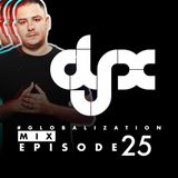 DJ-X Globalization Mix Episode 25