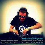 Deep Down - special DDTW 30 (B-Day)