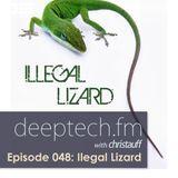 DeepTech.fm Special Guest Illegal Lizard Episode:48