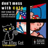 The Alley Cat: Don't Mess with Cats 16.12.2016 ΠΟΥ ΕΙΝΑΙ ΟΙ SUPER ΗΡΩΕΣ ΟΤΑΝ ΤΟΥΣ ΧΡΕΙΑΖΕΣΑΙ;