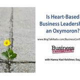 Is Heart-Based Business Leadership an Oxymoron?