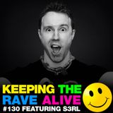 Keeping The Rave Alive Episode 130 featuring S3RL