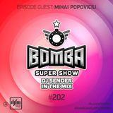 Bomba Super Show by Sender (Mihai Popoviciu guest mix) # 202 part 2