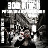 300 Km/h - From Milan to Rome