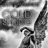 "COLD TRANSMISSION presents ""COLD SPRING"" (no. 2)"