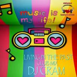 Living In The Past (club mix) ~ DJ CRAM