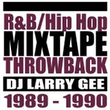 R&B/Hip Hop THROWBACK MIXTAPE 1989-1990 Jams