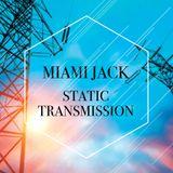Miami Jack - Static Transmission