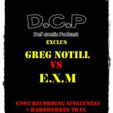 Greg Notill VS E.X.M.. ---- Tribute mix by Def cronic 163 to 173 bpm Hardtechno style -----