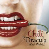069 WAEL WAHID (DJ DRACULA)  - Chili