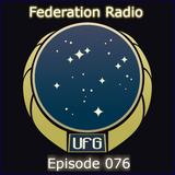 Federation Radio :: Episode 076