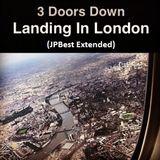 3 Doors Down - Landing in London (JPBest Extended)