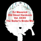 "DJ Maverick Old Skool Hardcore Vol. XXXV ""The Boiler's Broke Mix"""