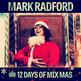 12 Days of Mix Mas: Day Four - Mark Radford