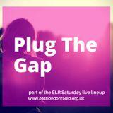 Plug The Gap 7th May