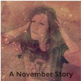 a november story | hosted by unibrow radio