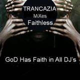 Trancazia - GoD Has Faith in all DJ's