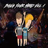 BANG YOUR HEAD VOL.1