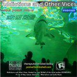 Addictions  and Other Vices 138 - Days Like These!!!  Love Your Indie Mon, Feb 16/2015