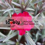 "Deep Lovely ""chill"" (026) by Paul Daniel DJ"