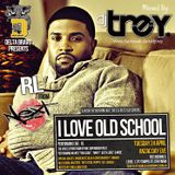 I Love Old School - RL Mixtape Edition - Mixed By Dj Trey