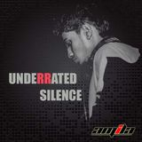 UNDERRATED SILENCE #032