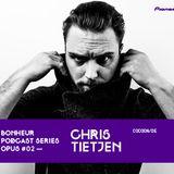 BONHEUR PODCAST SERIES OPUS # 02 - Chris TIetjen - 2014.01.24