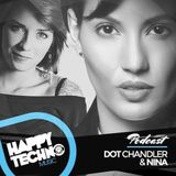 Dot Chandler & Nina - Happy Techno Music Podcast - Special Guest (2015)