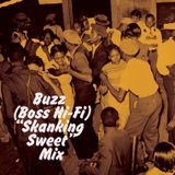 "Buzz (Boss Hi-Fi) ""Skanking Sweet"" Mix"