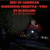 Best Of American Oldschool Freestyle - Vol1- By Dj Roland