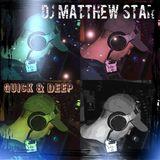 DJ Matthew Star (Live) - Quick & Deep / The Art Of Warm Up