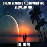 Dream Walking Along With You - Slow Jam Mix