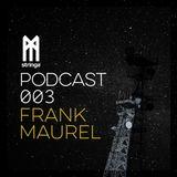 STRINGS PODCAST 003 || FRANK MAUREL