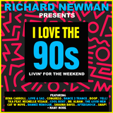 Richard Newman Presents I Love The 90s Livin' For The Weekend
