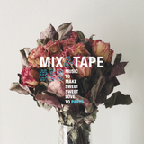 Mix&Tape #53 MUSIC TO MAKE SWEET SWEET LUV TO [PART 3]