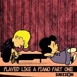 Played Like A Piano: Part 1