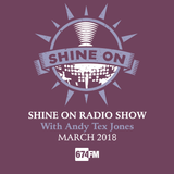 Shine On Radio Show March 2018