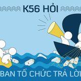 K56 hỏi - BTC trả lời