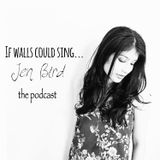 If Walls Could Sing - The Podcast