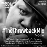 #TheThrowbackMix Vol. 6: 1990s - Part 4 :: @IAmBarryAndy on IG, FB & Twitter