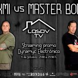 Luixmi VS Máster Bon Z @ LQSDV TV (Streaming Promo-Dynamyc Electrónica) (09-10-2019)