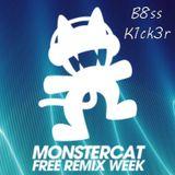 Monstercat Free Remix Week (B8SS K1CK3R Mix)
