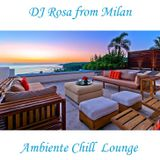 DJ Rosa from Milan - Ambiente Chill Lounge