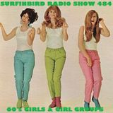 SURFINBIRD RADIO SHOW # 484 - 60's Girls & Girl Groups