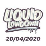 Liquid Lowdown 20-04-2020 on New Zealand's Base FM 107.3