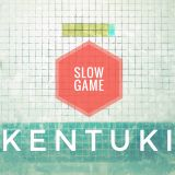 Kentuki - Slow game
