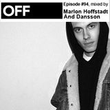 OFF Recordings Podcast Episode #94, mixed by Marlon Hoffstadt & Dansson
