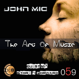 The Art of Music 059 with John Mig - Guest Mix Store N Forward