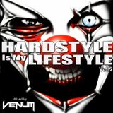 Hardstyle Is My Lifestyle Vol.2 (Mixed By VENUM)